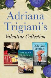 Adriana Trigiani's Valentine Collection: Very Valentine, Brava, Valentine, and The Supreme Macaroni Company