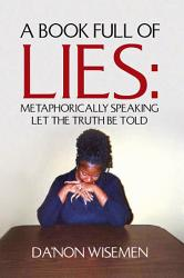 A Book Full Of Lies Metaphorically Speaking Let The Truth Be Told Book PDF