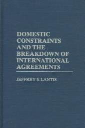 Domestic Constraints and the Breakdown of International Agreements