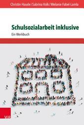 Schulsozialarbeit inklusive: Ein Werkbuch