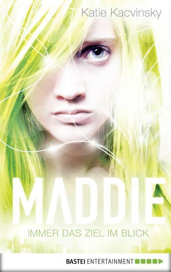 Maddie   Immer das Ziel im Blick PDF