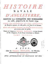 Histoire navale d'Angleterre, depuis la conquête des Normands en 1066 jusqu'à la fin de l'année 1734: tirée des historiens les plus approuvés, des manuscrits originaux, des actes publics, des traités et des journaux, Volume1