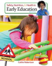 Safety, Nutrition and Health in Early Education: Edition 6