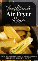 The Ultimate Air Fryer Recipe