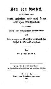 Karl von Rotteck: geschildert nach seinen Schriften und nach seiner politischen Wirksamkeit, nebst einem Umriß seiner vorzüglichsten Lebensmomente