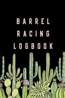Barrel Racing Logbook