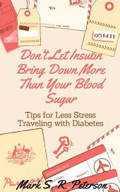 Don't Let Insulin Bring Down More Than Your Blood Sugar: Tips For Less Stress Traveling With Diabetes