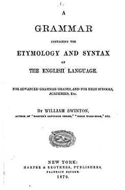 A Grammar Containing the Etymology and Syntax of the English Language PDF