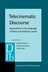 Telecinematic Discourse: Approaches to the language of films and television series