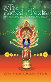 The Sacred Texts: Mandukya Upanishad and Isha Upanishad
