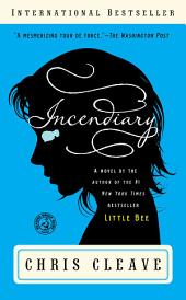 Incendiary: A Novel