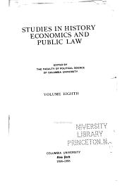 Studies in History, Economics, and Public Law: Volume 8