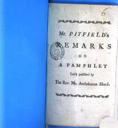 Remarks on a Pamphlet Lately Published by the Rev. Mr. Archdeacon Sleech: By William Pitfield. To which are Subjoined, by William Chapple, Some Further Observations on So Much of the Said Pamphlet as Relates to Himself and His Evidence, Volume 6