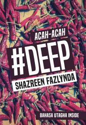 Acah-Acah #Deep