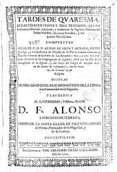 Tardes de Quaresma: repartidas en veinte y tres tratados, que ... comentan la Sagrada Oración del padre Nuestro, los cinco sentidos y los quatro Novissimos