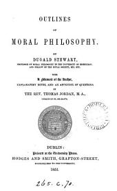 Outlines of moral philosophy. With a mem. of the author, notes and questions by T. Jordan