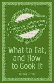 What to Eat  and How to Cook It PDF