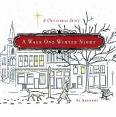 A Walk One Winter Night: A Christmas Story