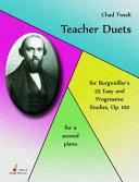 Teacher Duets for Burgmuller's 25 Easy and Progressive Studies, Op. 100