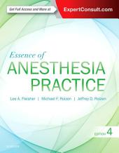 Essence of Anesthesia Practice E-Book: Edition 4