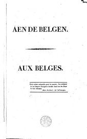 Aen de Belgen. Aux Belges. [A Poem in Flemish, with a French Prose Translation and Notes.].