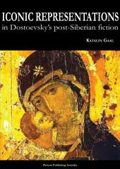 Iconic representations in Dostoevsky's post-Siberian fiction