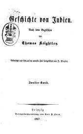 Geschichte von Indien: nach dem Englischen des Thomas Keightley ; übersetzt und bis auf die neueste Zeit fortgeführt von J. Seybt, Band 2