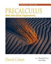Precalculus: With Unit Circle Trigonometry: Edition 4