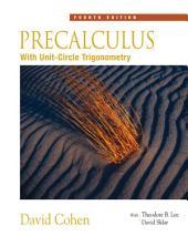 Precalculus: With Unit Circle Trigonometry: Edition 4