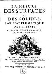 La mesure des surfaces et des solides, par l'arithmétique des infinis et les centres de gravité