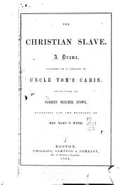 The Christian slave: A drama founded on a portion of Uncle Tom's cabin
