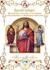 Gesù Cristo vero Dio e vero Uomo: Unico Salvatore e Redentore