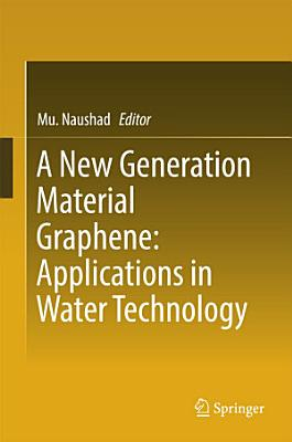 A New Generation Material Graphene: Applications in Water Technology