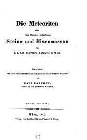 Die Meteoriten oder vom Himmel gefallenen Steine und Eisenmassen im Mineralien-Kabinette in Wien