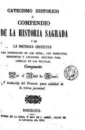 Catecismo histórico, o, Compendio de la historia sagrada y de la doctrina cristiana: para instruccion de los niños ...
