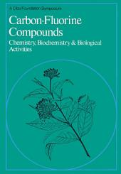 Carbon-Fluorine Compounds: Chemistry, Biochemistry and Biological Activites
