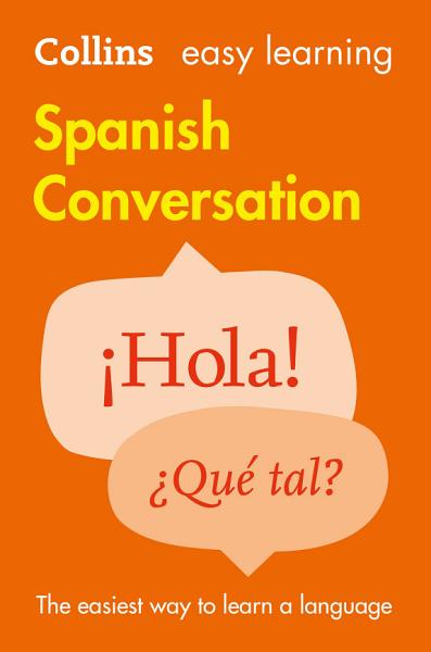 Easy Learning Spanish Conversation  Collins Easy Learning Spanish