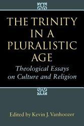 The Trinity In A Pluralistic Age Book PDF