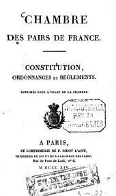 Constitution ordonnances et réglements: Imprimés pour l'usage de la Chambre