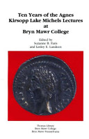 Ten Years of the Agnes Kirsopp Lake Michels Lectures at Bryn Mawr College PDF