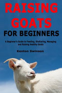Raising Goats for Beginners