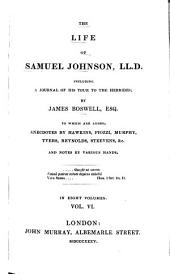 The Life of Samuel Johnson: Including a Journal of His Tour to the Hebrides, Volume 6