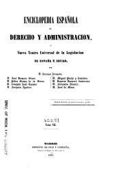 Enciclopedia española de derecho y administración: Ó, Nuevo teatro universal de la legislación de España e Indias, Volumen 7