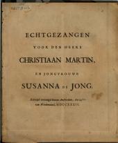 Echtgezangen voor den heere Christiaan Martin, en jongvrouwe Susanna de Jong
