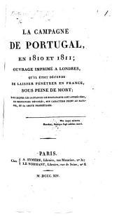 La Campagne de Portugal, en 1810 et 1811; ouvrage imprimé à Londres ... dans lequel les jactances de Buonaparte sont appréciées, etc