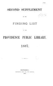 Finding List of the Providence Public Library: Second Supplement ... 1887