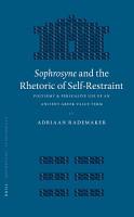 Sophrosyne and the Rhetoric of Self Restraint PDF