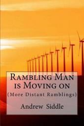 Rambling Man is Moving On: (More Distant Ramblings)