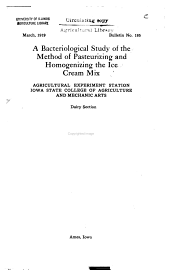 A bacteriological study of the method of pasteurizing and homogenizing the ice cream mix: Volumes 185-200