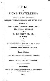 Help to Zion's travellers: being an attempt to remove various stumbling blocks out of the way, relating to doctrinal, experimental, and practical religion